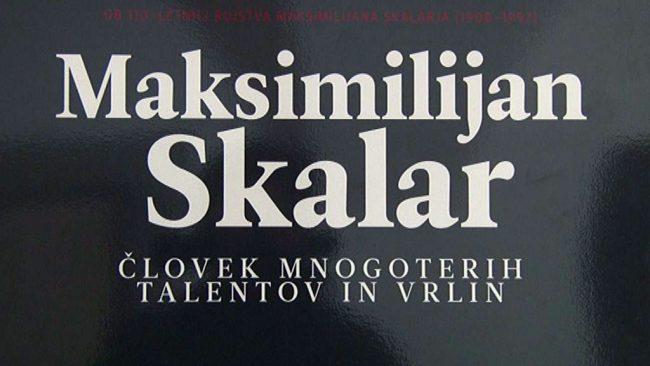 Maksimilijan Skalar – človek mnogoterih talentov in vrlin