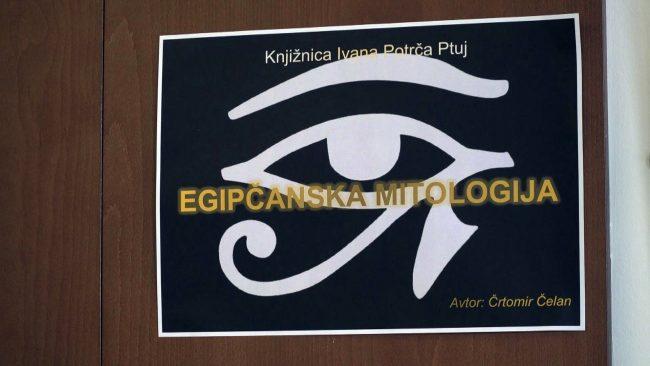Črtomir Čelan je v Knjižnici Ivana Potrča Ptuj pripravil razstavo z naslovom Egipčanska mitologija